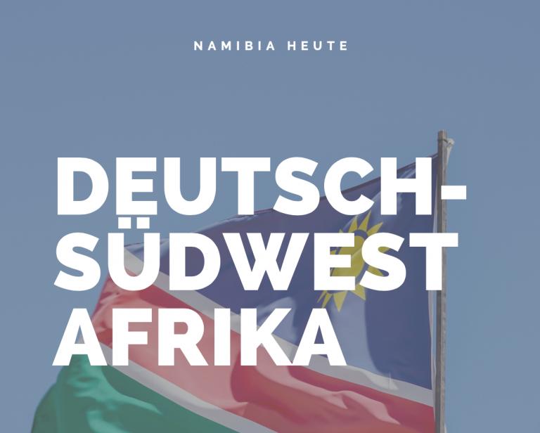 Namibia heute- Die Narben der deutschen Kolonialzeit